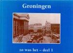 Hoef , K van der en Bouwman, J. (ds1233) - Groningen, zo was het, deel 1