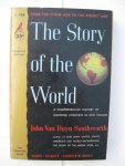 Duyn Southworth, John van - - The Story of the World. A brief history of mankind.