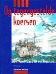 Brongers, D. - Op tegengestelde koersen     De kustvaart in oorlogstijd