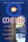 Vledder, Wim H. van - Mens, schakel tussen hemel en aarde