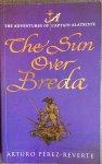 Pérez-Reverte, Arturo. - The Sun Over Breda. The Adventures of Captain Alatriste.