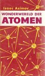 Isaac Asimov - Wonderwereld der Atomen