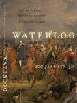 Dam, de Jong, Jurrien; Schoenmaker, B; van Zanten, Jeroen - Waterloo, 200 jaar strijd