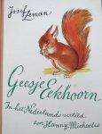 Zeman, Jozef and Svolinsky, Karel (ills.) Translation by Hanny Michaelis - Geesje Eekhoorn (story about a squirrel)