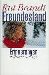 Brandt, Rut - Freundesland. Erinnerungen