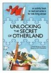 Janssen-Matthes, M. - Unlocking the Secret of Otherland / a story and activity book for children living abroad