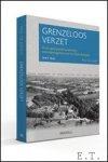 De Jongh, Paul. - GRENZELOOS VERZET, Over spionerende monniken, ontsnappingslijnen en het Hannibalspiel. 1940-1943