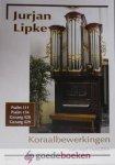 Lipke, Jurjan - Koraalbewerkingen voor orgel manualiter *nieuw* --- Psalm 111, Psalm 134, Gezang 428, Gezang 429