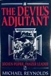 Reynolds, Michael. - The Devil's Adjutant. Jochen Peiper, Panzer Leader.