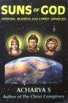Acharya S - Suns of God; Krishna, Buddha and Christ unveiled