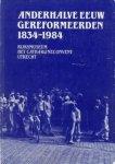 ZIJP, R.P - Anderhalve eeuw Gereformeerden 1834 - 1984