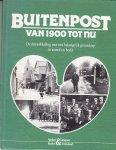 Luuk van der Veen (red.) - Buitenpost van 1900 tot nu - De ontwikkeling van een belangrijk grensdorp in woord en beeld.