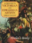VINCENT, ADRIAN. - A Companion to Victorian and Edwardian Artists.