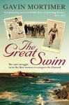 Mortimer, Gavin - The Great Swim - The epic struggle to be the first woman to conquer the Channel