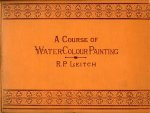 LEITCH, R.P. - A Course of Water-Colour Painting. With Twenty-Four Coloured Plates.