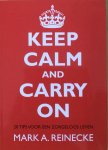 Reinecke, Mark A. - Keep calm and carry on; 20 tips voor een zorgeloos leven