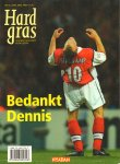 Diverse auteurs - Hard Gras nr. 47, voetbaltijdschrift voor lezers,  april 2006 met o.a. Bedankt Dennis (Bergkamp) en andere verhalen, 108 pag. paperback, goede staat