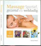 Wessels, Patricia .. Illustraties Daan van der Lelij  .. Ontwerp en vormgeving : Jurjen Buurmans - Massage. Sportief, gezond en weldadig .. Aanraking is misschien wel de oudste manier van genezen