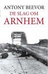 Beevor, Anthony - De Slag om Arnhem