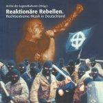 Archiv der Jugendkulturen - Reaktionäre Rebellen (Rechtsextreme Musik in Deutschland), 249 pag. paperback, goede staat