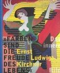 Kirchner, Ernst Ludwig museum . (e.a.) - Farben sind die freude des lebens.
