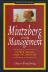Mintzberg, Henry - Mintzberg over management. De wereld van onze organisaties.