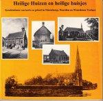 Broekhuijse, Margriet-Brom, e.a. - Heilige huizen en heilige huisjes.   Geschiedenis van kerk en geloof in Nieuwkoop, Noorden en Woerdense Verlaat