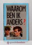 Poel, J.F. van der - Waarom ben ik anders?