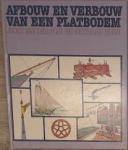 Post, Joost van der  -  Horn, Neithard - Afbouw en verbouw van een platbodem