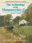 Hughes, Stephen - The Archaeology of the Montgomeryshire Canal (A guide and study in Waterways Archaeology), 168 pag. softcover, goede staat