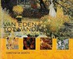 Christine de Groote - Van Eden tot vandaag de geschiedenis van de tuin