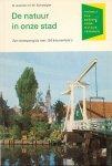 Aichele, D. / Schwegler, H.W. - De natuur in onze stad. Een biotopengids met 120 kleurenfoto`s