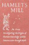 De Santillana, G., Von Dechend, H. - Hamlet's Mill / An Essay Investigating the Origins of Human Knowledge and its Transmission through Myth