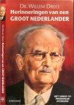 Drees Dr Willem en Koos Postema en voorwoord  van Wouter BOS - Herinneringen van een groot Nederlander .. Met unieke CD Persoonlijk interview