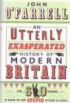 O'Farrell, John (ds 1240) - Utterly Exasperated History of Modern Britain