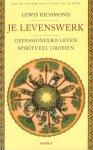 Richmond, Lewis - Je Levenswerk (Gepassioneerd leven, spiritueel groeien), 235 pag. paperback, gave staat