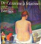 BARNES FOUNDATION, MUSEE D'ORSAY - DE CEZANNE A MATISSE