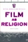Lyden, John, C. (ds1285) - Film As Religion. Myths, Morals, Rituals