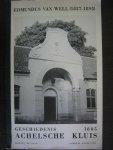 Domien de Jong (1975) Archivaris van de Abdij. - Edmundus van Well / Geschiedenis van de Achelse Kluis 1885