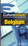 Elliott, Mark (ds1377) - CultureShock! Belgium. A Survival Guide to Customs and Etiquette