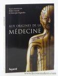 Sicard, Didier / Georges Vigarello. - Aux origines de la médecine. Ouvrage publié avec le concours du Centre national du livre.