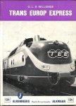 WILLEMSE , G.L.S. - Trans Europ Express - Alkenreeks Beeld-encyclopedie nr. 134