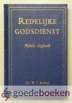 Brakel, Ds. Wilhelmus à - Redelijke Godsdienst - Bijbels dagboek --- Bijbels dagboek