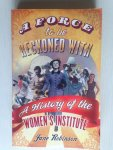 Robinson, Jane - A Force to be reckoned with, A History of the Woman's Institute