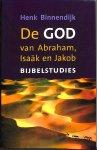 Binnendijk, Henk - De God van Abraham, Isaäk en Jakob. Bijbelstudies.