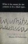 martin b. duberman, - in white america