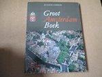 Farber. Jules B. - Groot Amsterdam Boek / uitgegeven t.g.v. het 700-jarig bestaan van Amsterdam