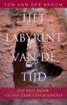 Ton van der Kroon - Het labyrint  van de tijd