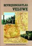 EVERT VAN DE WEERD- PETER  A. VELDHEEREN GERJAN CREBOLDER - BEVRIJDINGSATLAS VELUWE