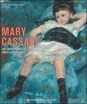 Nancy Mowll Mathews. Avec des contributions de Pierre Curie, Flavie Durand-Ruel et autres - Mary Cassatt Une impressionniste americaine a Paris.